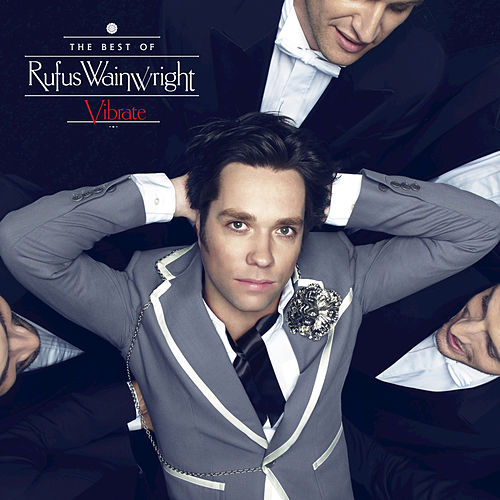 Vibrate: The Best Of by Rufus Wainwright
