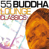 55 Buddha Lounge Classics by Various Artists