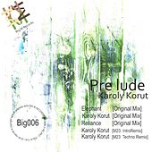 Karoly Korut - Single by Prelude