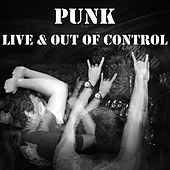 Punk- Live & Out Of Control by Various Artists