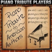 Piano Tribute to American Authors von Piano Tribute Players