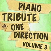 Piano Tribute to One Direction, Vol. 3 by Piano Tribute Players