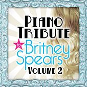 Piano Tribute to Britney Spears, Vol. 2 by Piano Tribute Players