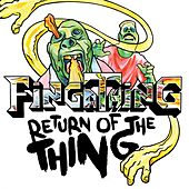 Return of the Thing by Fingathing