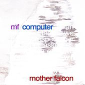 MF Computer (Radiohead's OK Computer Reimagined) by Mother Falcon