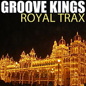Royal Trax by The Groove Kings