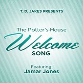 The Potter's House Welcome Song (feat. Jamar Jones) by T.D. Jakes