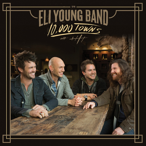 10,000 Towns by Eli Young Band
