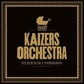 Stjerner I Posisjon by KAIZERS ORCHESTRA
