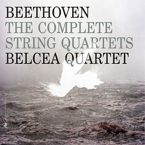 Beethoven: The Complete String Quartets by Belcea Quartet