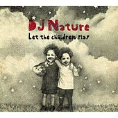 Let the Children Play by DJ Nature