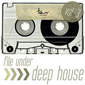 File Under: Deep House, Vol. 3 by Various Artists
