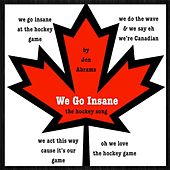 We Go Insane (We Love the Hockey Game) by Jon Abrams