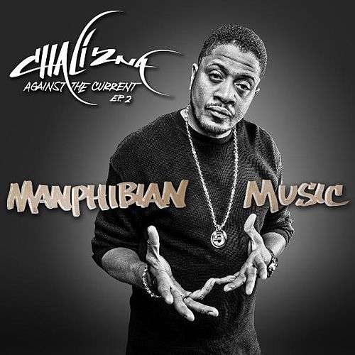 Manphibian Music - Against the Current EP.2 by Chali 2NA