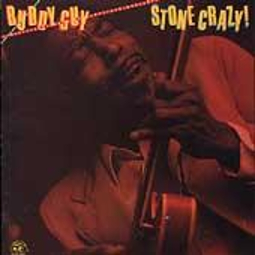 Stone Crazy! by Buddy Guy