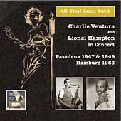 All That Jazz, Vol.1 – Charlie Ventura & Lionel Hampton in Concert (Live) by Various Artists