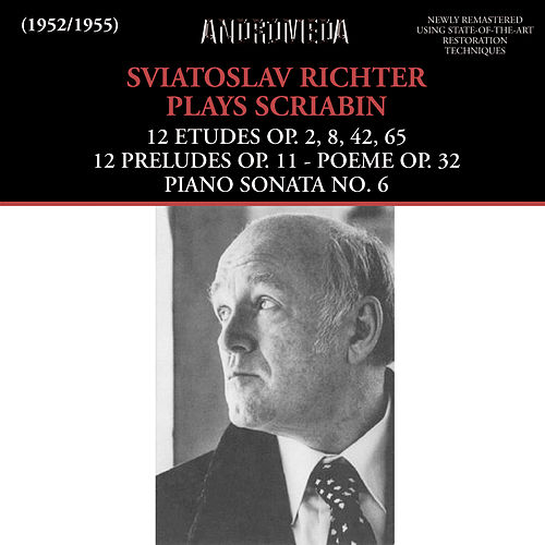 Sviatoslav Richter Plays Scriabin by Sviatoslav Richter