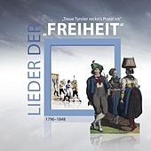 Lieder der Freiheit - Treue Tyroler reckn`s Pratzl nit by Various Artists