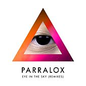Parralox - Eye in the Sky (Remixes) by Parralox