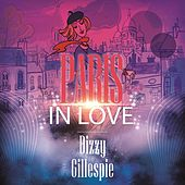 Paris In Love von Dizzy Gillespie