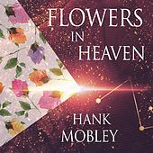 Flowers In Heaven von Hank Mobley