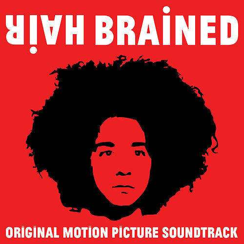 HairBrained (Original Motion Picture Soundtrack) by Various Artists