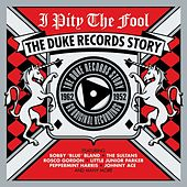 I Pity The Fool: The Duke Records Story 1952-1962 von Various Artists