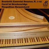 Scarlatti: Essercizi Sonatas, K. 1-15 by Carol Lei Breckenridge