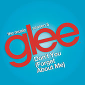 Don't You (Forget About Me) (Glee Cast Version) by Glee Cast