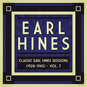 Classic Earl Hines Sessions (1928-1945) - Vol. 7 by Various Artists