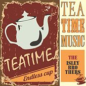 Tea Time Music von The Isley Brothers