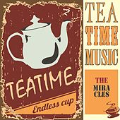 Tea Time Music von The Miracles