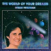 The World Of Your Dreams by Debbie Friedman
