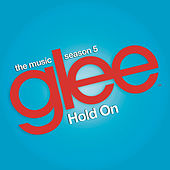 Hold On (Glee Cast Version feat. Adam Lambert and Demi Lovato) by Glee Cast