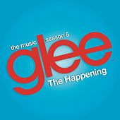The Happening (Glee Cast Version feat. Adam Lambert and Demi Lovato) by Glee Cast