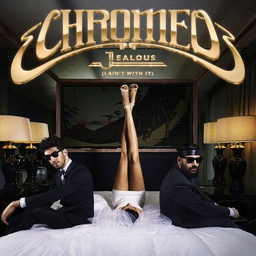 Jealous by Chromeo