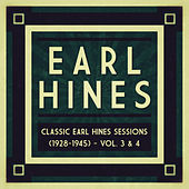 Classic Earl Hines Sessions (1928-1945) - Vol. 3 & 4 by Various Artists