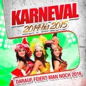 Karneval 2014 bis 2015 - Darauf feiert man noch 2016 by Various Artists
