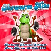 Ohrwurm Hits - Die besten Karneval Schlager Party Hits von 2013 bis 2014 by Various Artists