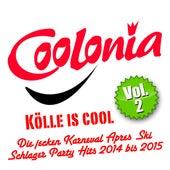 Coolonia - Kölle is cool - Die jecken Karneval Apres Ski Schlager Party Hits 2014 bis 2015, Vol. 2 by Various Artists