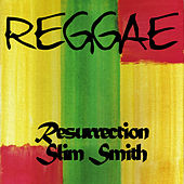Reggae Resurrection Slim Smith by Slim Smith