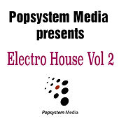 Popsystem Media Presents Electro House, Vol. 2 by Various Artists