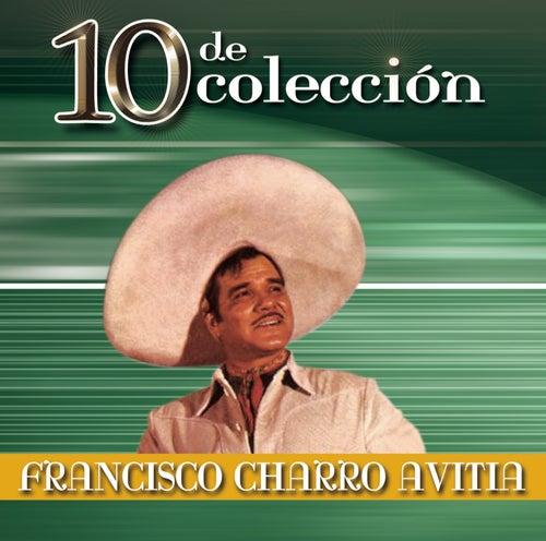 10 De Colección by Francisco 'Charro' Avitia