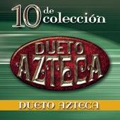 10 de Colección by Dueto Azteca