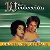 10 de Colección by Hermanas Huerta