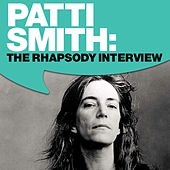 Patti Smith: The Rhapsody Interview by Patti Smith