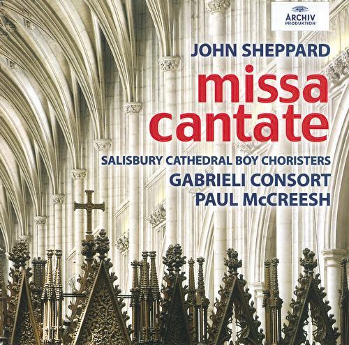 John Sheppard: Missa Cantate by Gabrieli Consort