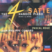 Satie: The Four-Handed Piano by Pascal Rogé