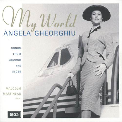 My World - Songs from around the Globe by Angela Gheorghiu