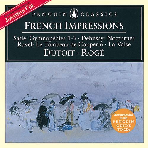 Debussy/Ravel/Satie: French Impressions - Nocturnes/La Valse/3 Gymnopèdies etc. by Various Artists